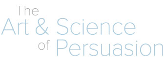 The art and science of Persuasion